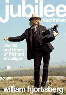 Jubilee Hitchhiker - The Life and Times of Richard Brautigan