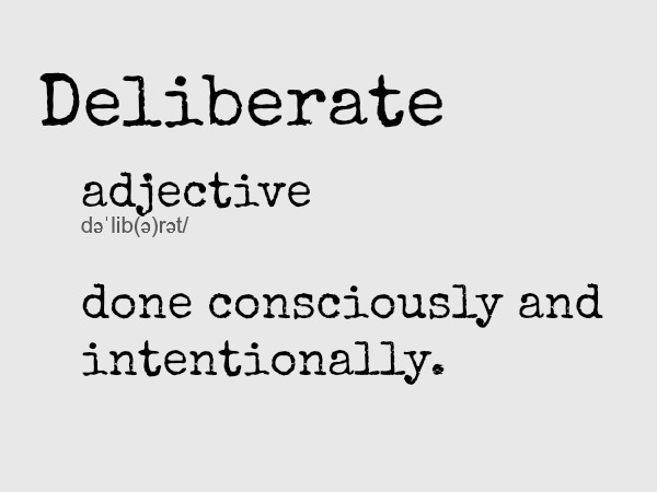 deliberate definition of deliberate by merriam webster