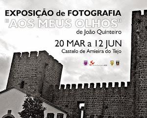 AMIEIRA DO TEJO: EXPOSIÇÃO DE FOTOGRAFIA DE JOÃO QUINTEIRO