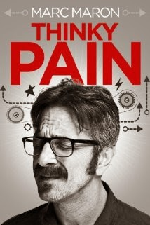 Marc Maron Thinky Pain