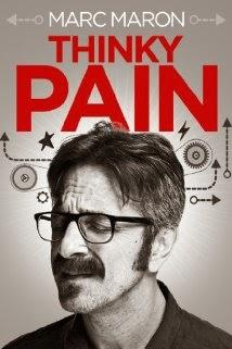Marc Maron Thinky Pain