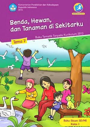 http://bse.mahoni.com/data/2013/kelas_1sd/siswa/Kelas_01_SD_Tematik_7_Benda_Hewan_dan_Tanaman_di_Sekitarku_Siswa.pdf
