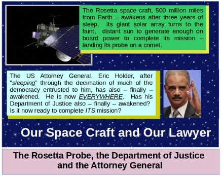 Eric Holder Awakes Like Rosetta space probe