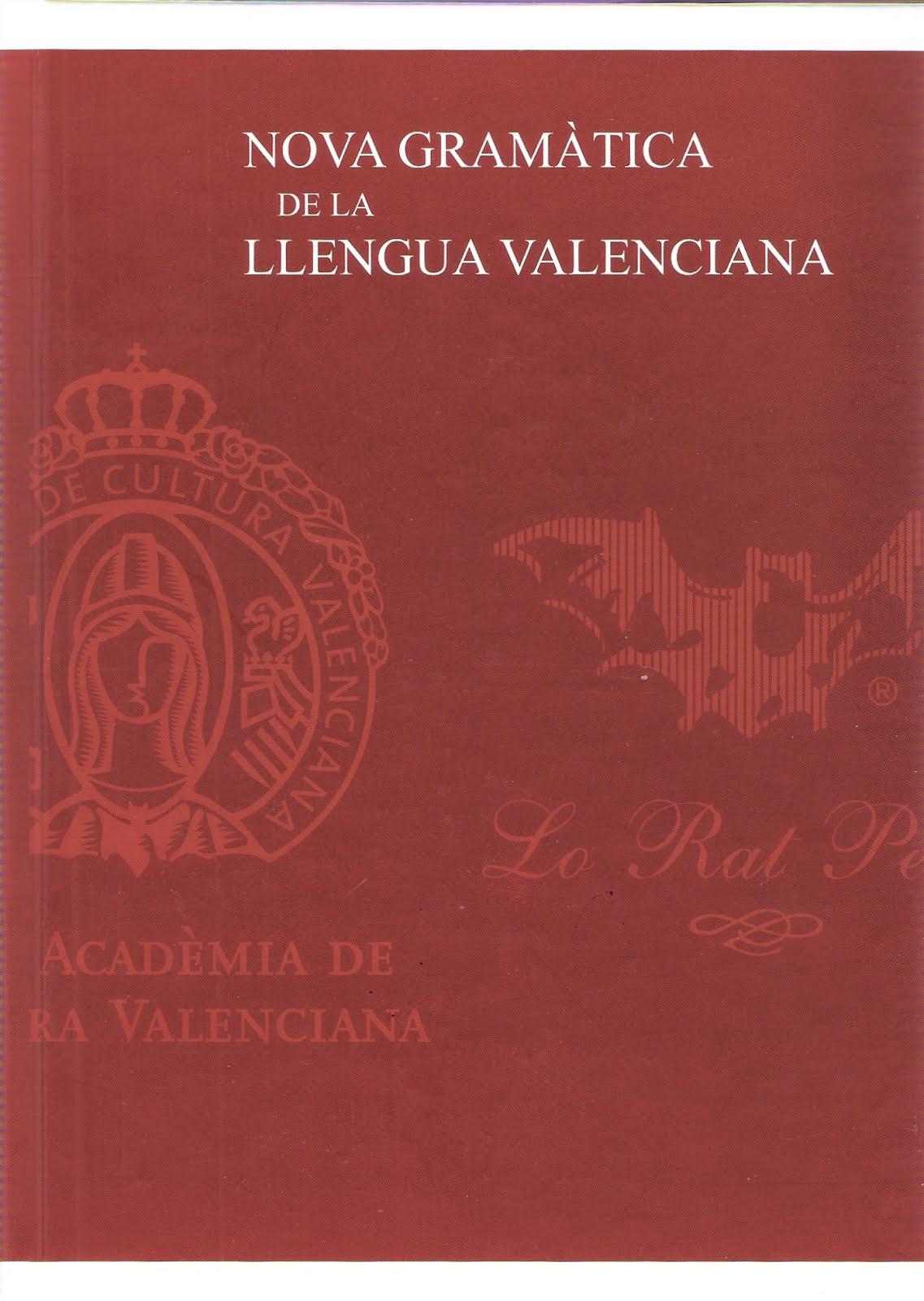 NOVA GRAMÀTICA DE LA LLENGUA VALENCIANA, EDICIÓ DE L'ANY 2015.