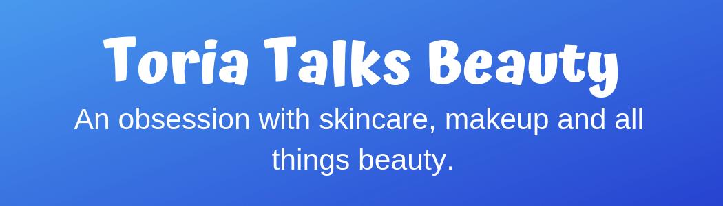 Toria Talks Beauty