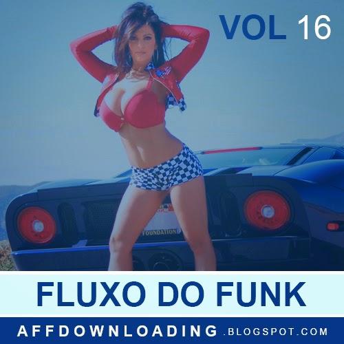 Fluxo Do Funk - Vol. 16 - 2015