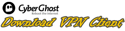 Download CyberGhost VPN Client for 100% Online Privacy