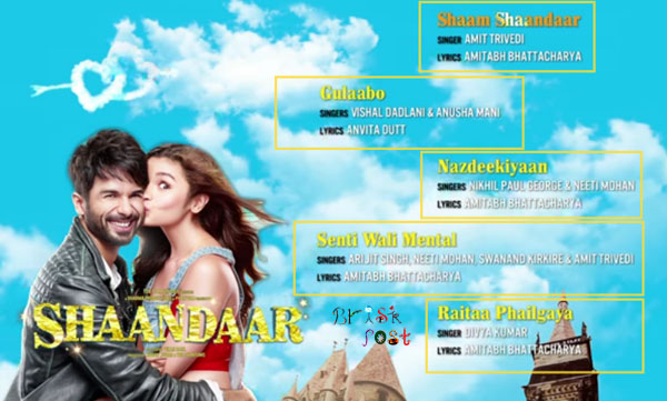 Shahid Kapoor and Alia Bhatt starer Shaandaar movie songs and online music review: Shaam, Gulaabo, Nazdeekiyaan, Senti Wali Mental, Raaita