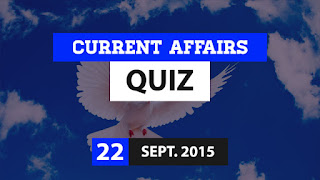 Current Affairs Quiz 22 September 2015
