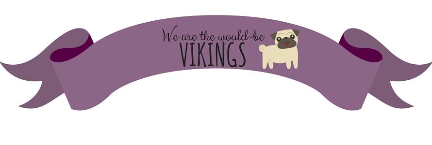 We're the would-be vikings! - Michalina Rychcik