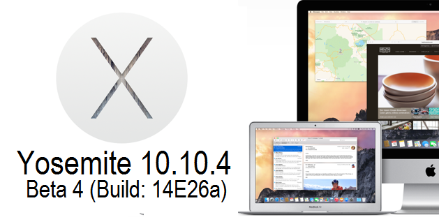 Download OS X Yosemite 10.10.4 Beta 4 (14E26a) Update DMG File - Direct Links