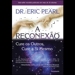A RECONEXÃO – CURE OS OUTROS CURE A SI MESMO