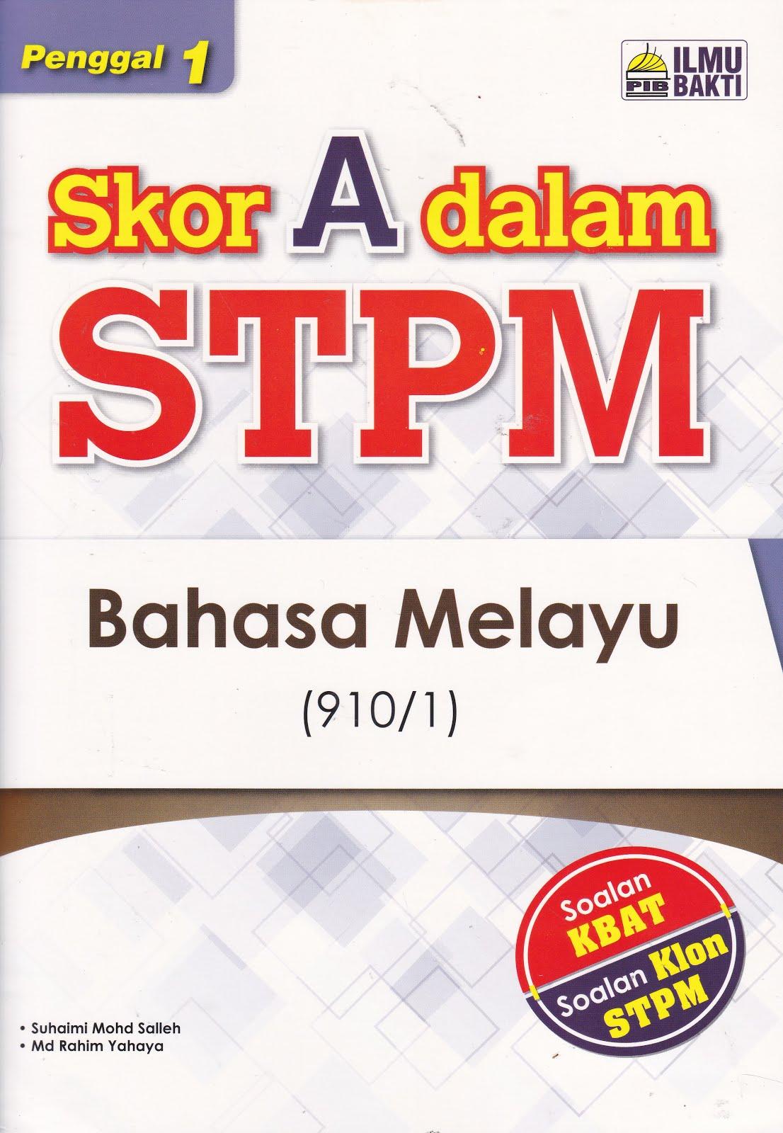 SKOR A DALAM STPM BAHASA MELAYU PENGGAL 1