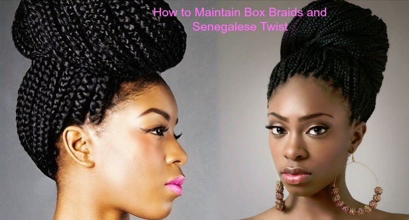 How to Maintain Box Braids and Senegalese Twist