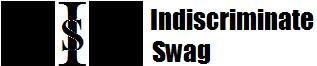 Indiscriminate Swag