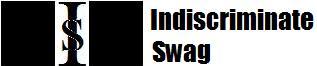 Indiscriminate Swag