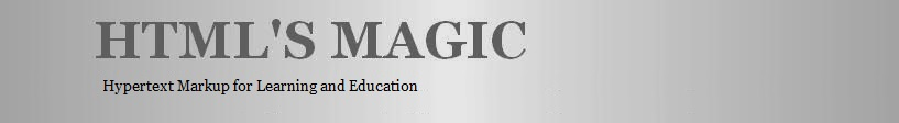 HTML'S MAGIC