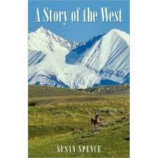 A Story of the West historical novel by Susan Spence