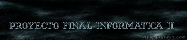 PROYECTO FINAL INFORMÁTICA II