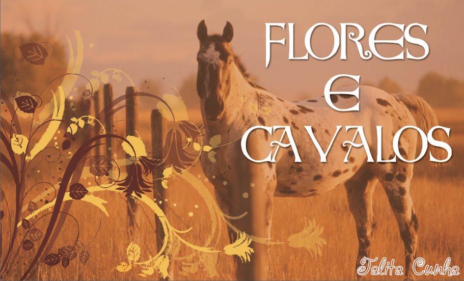 Flores e Cavalos