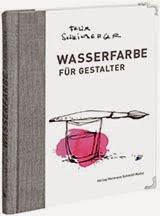 »Wasserfarbe für Gestalter« | Felix Scheinberger (in german)