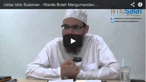 Ustaz Idris Sulaiman – Wanita Boleh Mengumandangkan Azan & Iqamat