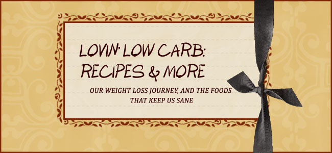 Lovin' Low Carb: Recipes & More