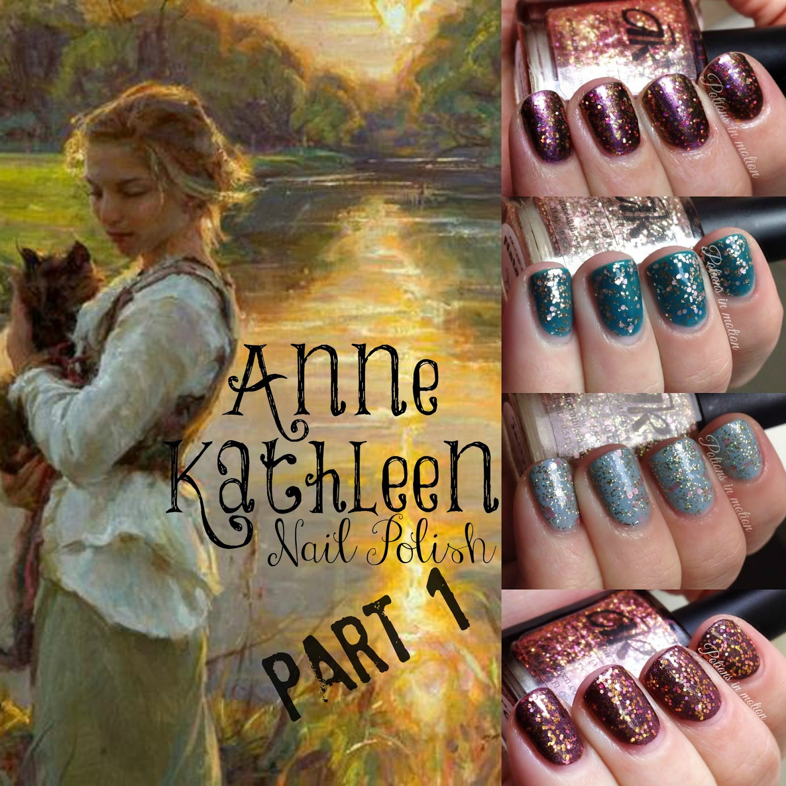 Potions in motion nail blog: Anne Kathleen Nail Polish - All That ...