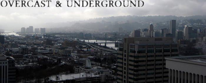Overcast & Underground