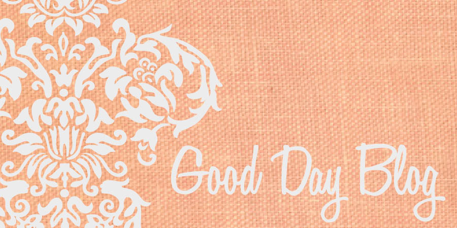 Good Day Blog