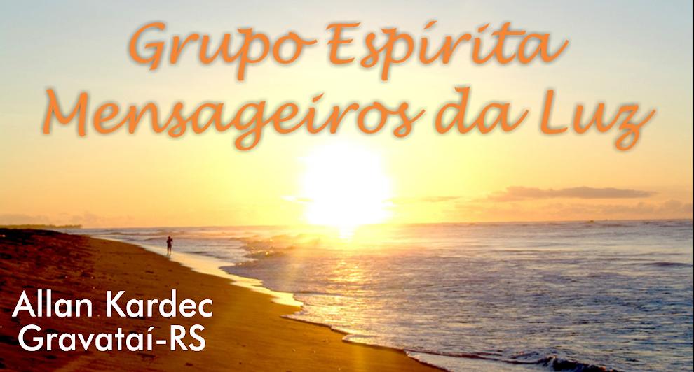 GRUPO ESPÍRITA MENSAGEIROS DA LUZ.  -  PARQUE DOS ANJOS - GRAVATAÍ - RS  -  ALLAN KARDEC