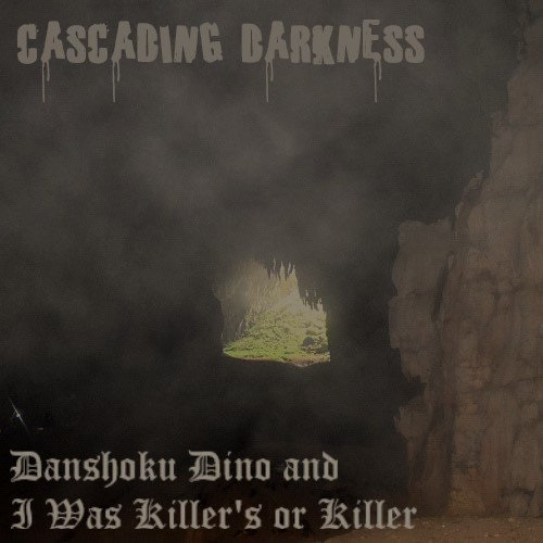 Danshoku Dino / I Was Killer's or Killer - Cascading Darkness