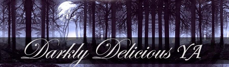 Darkly Delicious YA