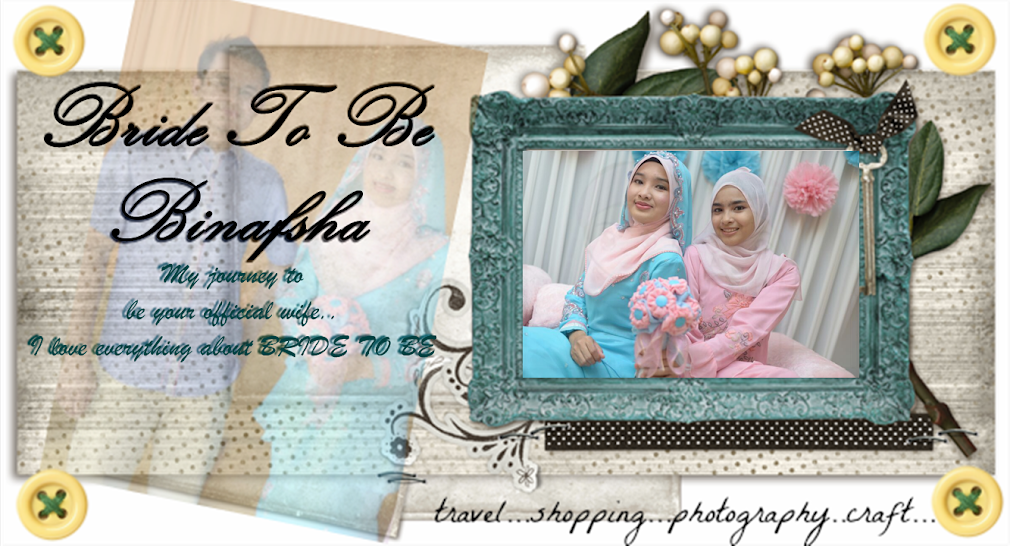 ~.Bride To Be BiNafsHa.~