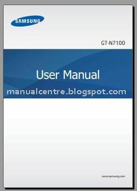 Manual Centre: SAMSUNG GALAXY NOTE 2 MANUAL (GT-N7100)