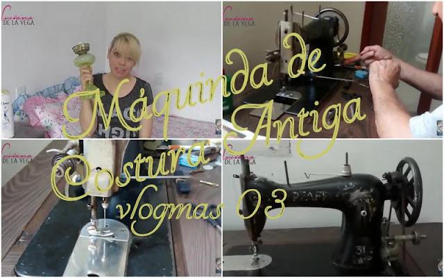 Maquina de Costura Vintage (Antiga mesmo)  Vlogmas 03