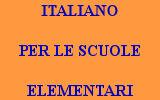ITALIANO PER LE SCUOLE ELEMENTARI