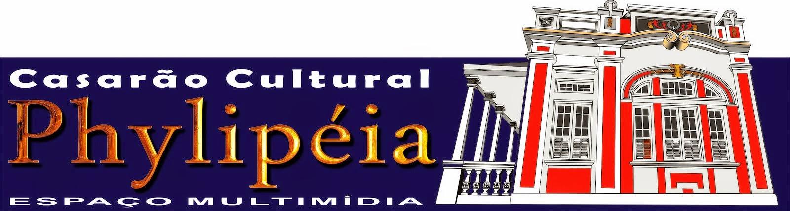 CASARÃO CULTURAL PHYLIPÉIA