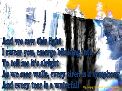 Every Teardrop Is A Waterfall - Coldplay Song Lyric Quote in Text Image