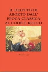 IL DELITTO DI ABORTO DALL' EPOCA CLASSICA AL CODICE ROCCO