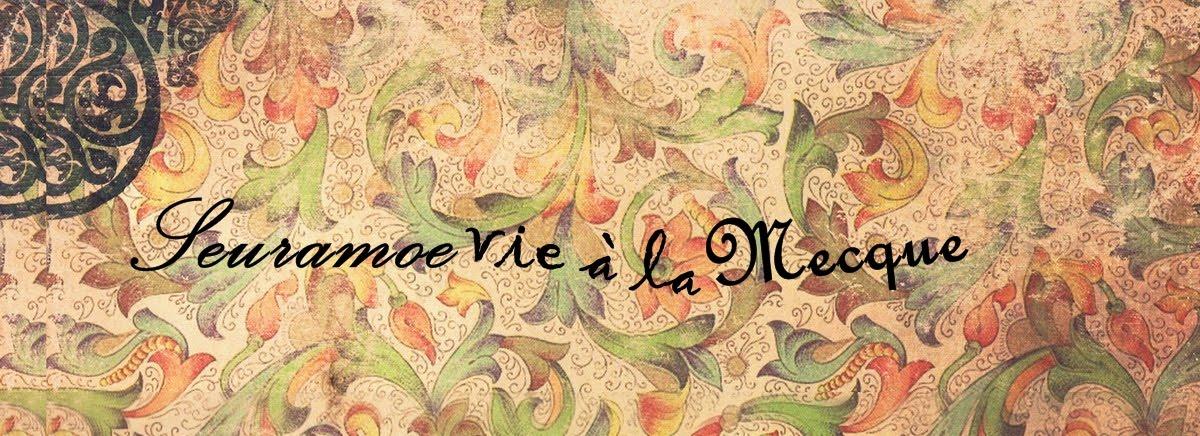 Seramoe vie à la Mecque