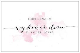 Wykańczam DOM z House Loves