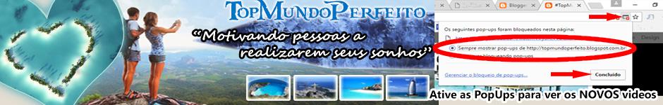 #TopMundoPerfeito - Top Mundo Perfeito Blog / Site / Faça Parte Desse Mundo