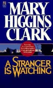 a review of a stranger is watching a book by mary higgins clark What people are saying - write a review  a stranger is watching i have to admit  that this is the first book i have ever read a book by this famous author  the #1  new york times bestselling author mary higgins clark has written thirty-seven.