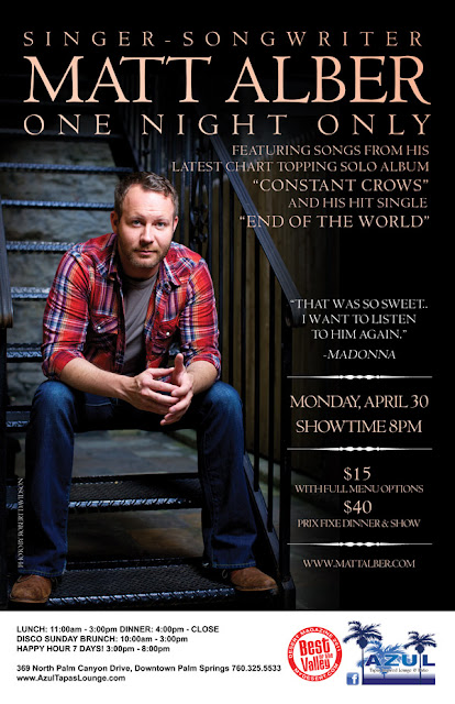 April  30 - Matt Alber @AzulPalmSprings