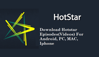 How to download Hotstar videos ? - Easy Method and All Quality