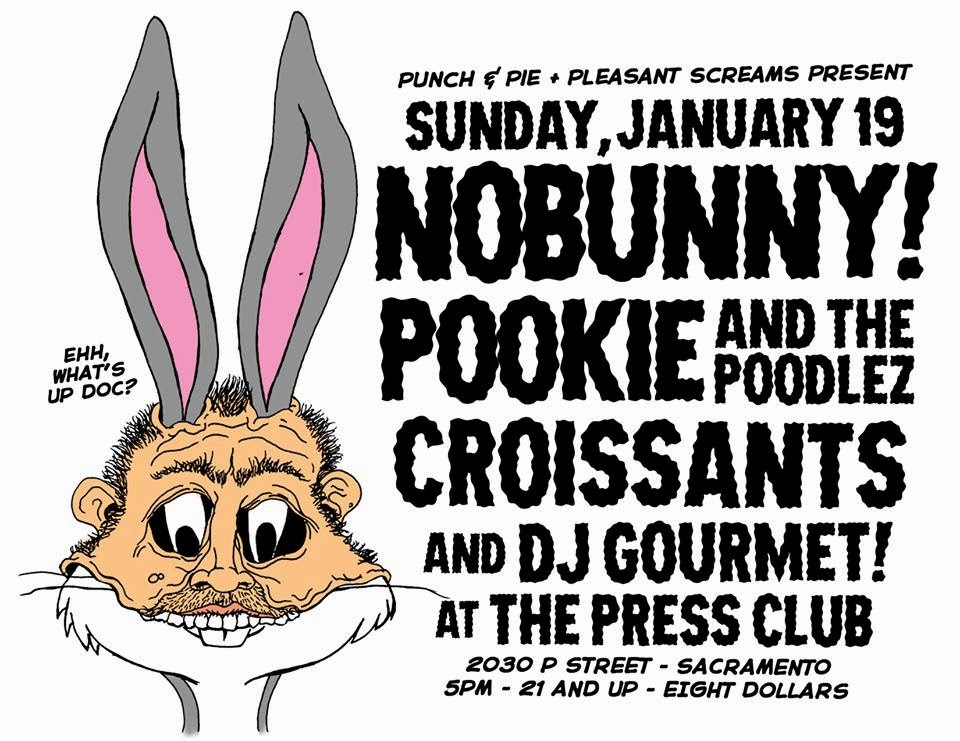 http://sacindiemusic.wordpress.com/2014/01/09/press-club_punk-rock-matinee-01192014-wnobunny-pookie-and-the-poodlez-and-the-croissants/