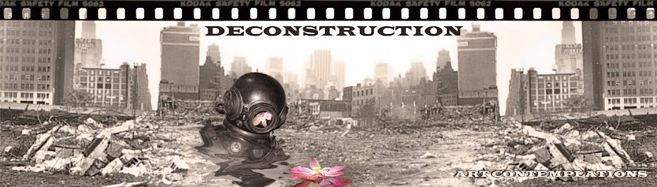 Deconstruction   /    Art Contemplations