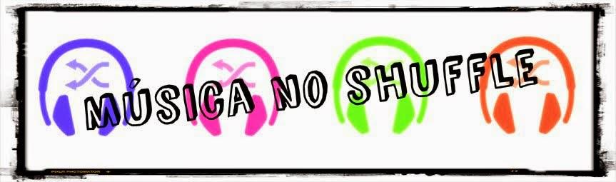 Música no Shuffle