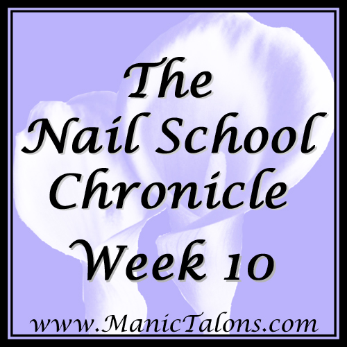 The Nail School Chronicle Week 10